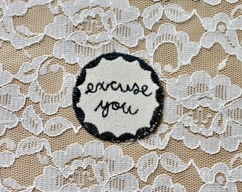 EXCUSE YOU embroidered canvas patch