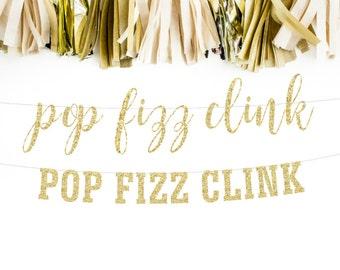 Pop Fizz Clink Banner, Drink Banner, Bubbly Bar Banner, Wedding Decoration, Champagne Banner, Bridal Shower, Bachelorette Party Decor