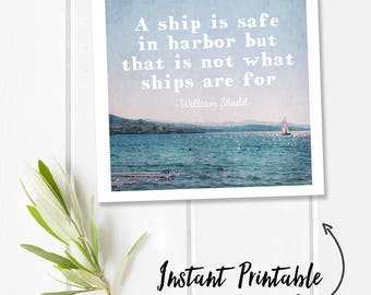 Nautical quote wall decor, inspiring wall art, ocean art, boat printable quotes, square digital download quote print, ship is safe in harbor