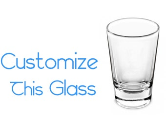 Customizable Shot Glass