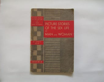 1941 Picture Stories Of The SEX Life Of MAN And WOMAN Educational Booklet by Dr. D. Keller