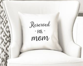 Reserved seat for mom fun throw pillow cover - Mother's day gift