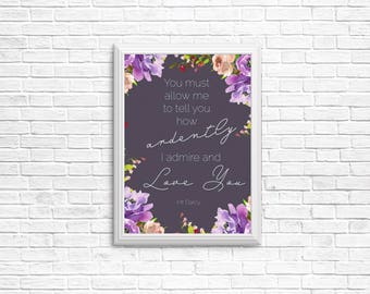 ardently admire & love you Instant download printable, Jane Austen, Mr Darcy, Pride and Prejudice art, floral wreath, book quote, film, love
