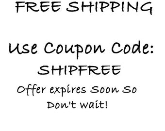"FREE SHIPPING - Use Coupon Code ""SHIPFREE"" at checkout"