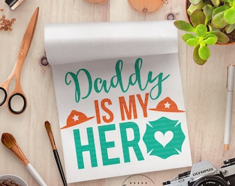 Firefighter svg, Fathers Day svg, My Hero svg, My Daddy svg, Hero Cut File, eps, dxf, png Cut Files for Silhouette for Cricut