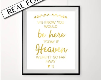 Wedding memory sign // In loving memory // We know you would be here today // Heaven // memory sign // gold foil print // gold wedding