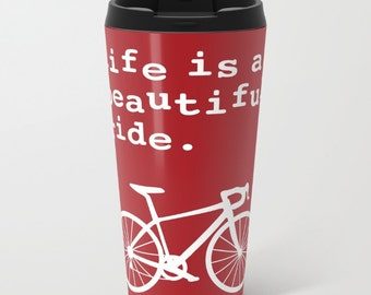 Life is a beautiful ride Metal Travel Mug - Bicycle Stainless Steel Travel Mug With Lid - Gift For Men - Gift For Women - Aldari Home