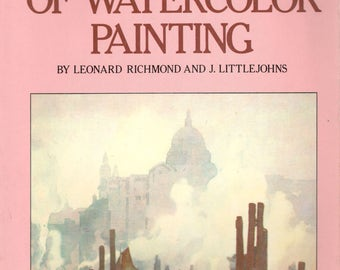 Fundamentals of Watercolor Painting by Richmond and Littlejohns, Watson-Guptill Revide Edition 1978