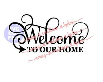 Welcome To Our Home digital cut file for htv-vinyl-decal-diy-plotter-vinyl cutter-craft cutter-svg-dxf & jpeg format