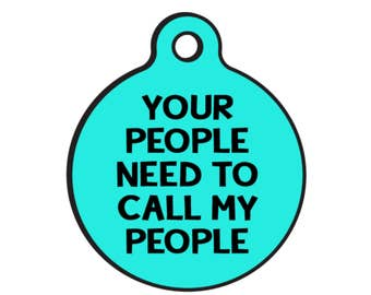 """Custom Pet ID Dog Collar Tag """"Call My People"""" Double Sided and Available in 20 Colors and 2 Sizes"""