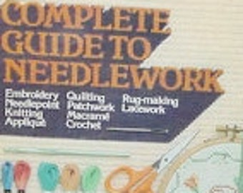 Complete Guide to Needlework Instruction Book