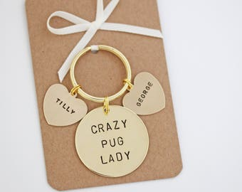 Crazy Pug Lady Hand stamped Keyring, Personalised with dogs name(s)