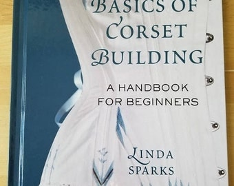 The Basics of Corset Building, Handbook for Beginners, DIY Corset, Corset, Corset Building, Craft Book, How to, Sewing Book, Costume How to