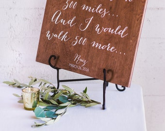 Wedding song lyric sign- I would walk 500 miles - Wooden Wedding Signs - Wood