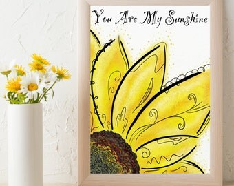 You Are My Sunshine Print Download, Sunflower Instant Download, Sunflower Art Digital Print, Sunflower Wall Decor, My Sunshine Wall Art