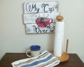 Coffee Sign - Religious Gifts - Kitchen Decor - Scripture Signs - Coffee - My Cup Runneth Over Sign - Birthday Gift - Housewarming Gift