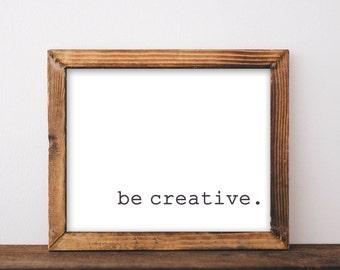 Be Creative, printable, typewriter print, inspirational wall art, inspirational quote, inspirational, printables, country home decor, prints
