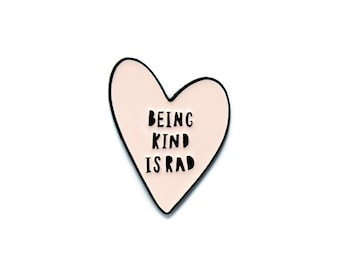 Kindness enamel pin / soft enamel pin / heart pin / being kind is rad / gift for her / kindness pin / rad pin / pink heart pin
