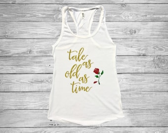 Tale As Old As Time shirt (ALL GLITTER) - Beauty and The Beast - Belle - Rose - Disney Princess - Ladies