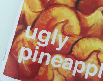 Ugly Pineapple Zine