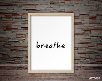 Typography print, breathe typography print, Minimalist typography print, breathe sign print  #TYP001