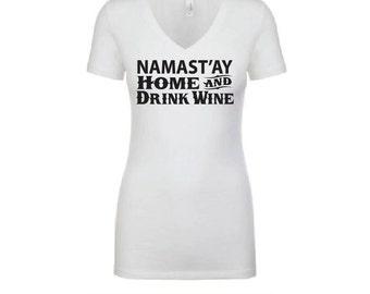 Namaste Home and Drink Wine Shirt - Wineo Womens T-Shirt. Long Length Tee. Black, White, Grey
