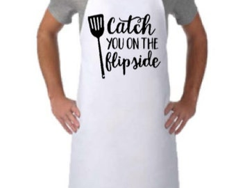 CATCH YOU ON The Flipside Apron, Funny Cooking Apron, Mens and Womens Apron, Kitchen Apron, Cooking Apron, Personalized Gift Option