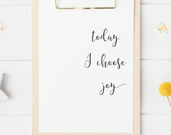 Printable Wall Art, Today I Choose Joy, Downloadable Prints, Wall Prints, Printable Art, Inspirational Quotes, Motivational Quotes