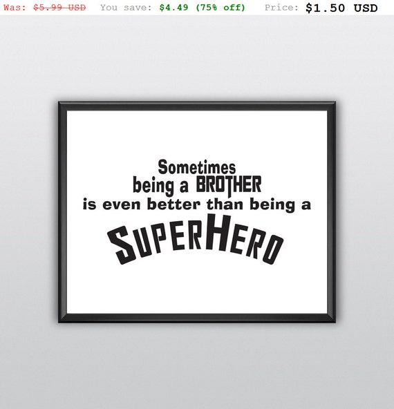 75% off Superhero Wall Art Brother Wall Print Sometimes Being a Brother Quote Kids Room Wall Decor Superhero Saying Printable (T199)