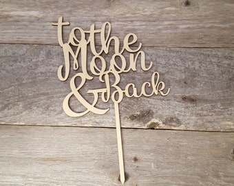 To the Moon and Back Cake Topper, wedding cake toppers, wedding decorations,cake topper for weddings,Love you to the Moon & Back