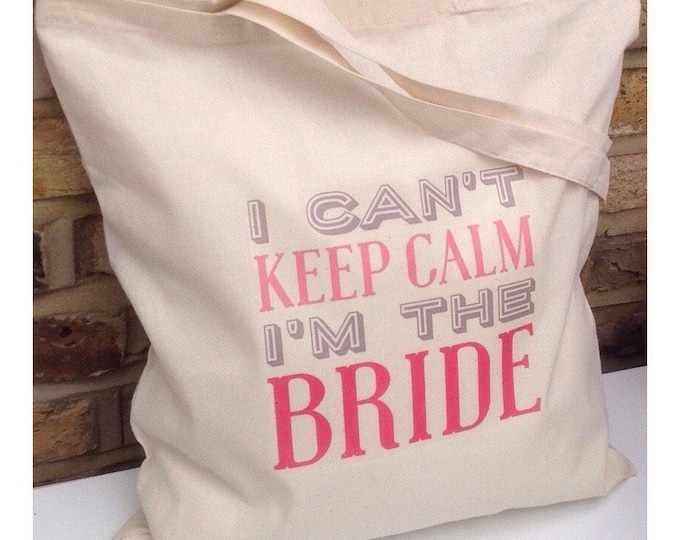 Personalised tote bag | I cant keep calm I'm the bride wedding tote | Wedding party totes | Hen do gift bags.