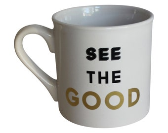 See The Good - 16 ounce mug