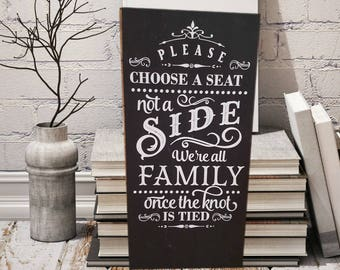 Wedding sign, Pick a seat not a side, funny wedding side, custom wedding sign, personalized wedding sign, tie the knot, family wedding,