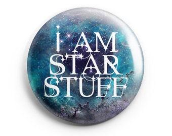 I am Star Stuff, Pinback Button, Badge, Pin, Carl Sagan, Science Pin, Pinback Badge, Galaxy Print, Nebula