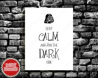 Star Wars Gift * Printable Darth Vader Quote * Sci Fi Geekery Poster * Keep Calm Print * Bedroom Wall Decor * Join Dark Side Quote * 3019D