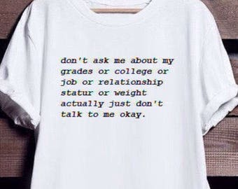 just DONT ASK me - tumblr inspired shirt
