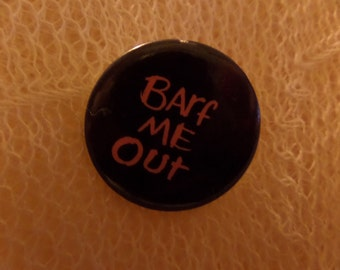 Vintage Barf me out Genius Ok Thumbs Up Im a Star Whats Up Dude buttons or pins