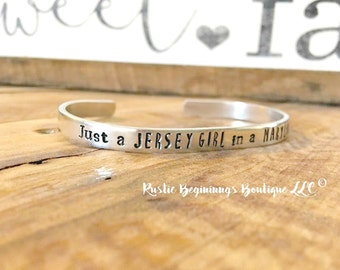 Im just a Jersey Girl in a Maryland world, Hand Stamped Cuff, Hand Stamped Bracelet, Custom Cuff,Personalized Cuff