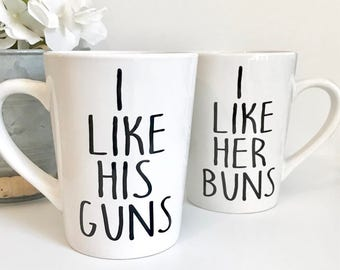 I like his guns, I like her buns 14oz Coffee Mug Set, Coffee Cup, Gifts for her, Gifts for him, Mothers Day, his and hers mugs, wedding gift