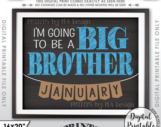 """Big Brother Pregnancy Announcement, I'm Going to be a Big Bro in JANUARY Dated Chalkboard Style PRINTABLE 8x10/16x20"""" Baby Reveal Sign <ID>"""