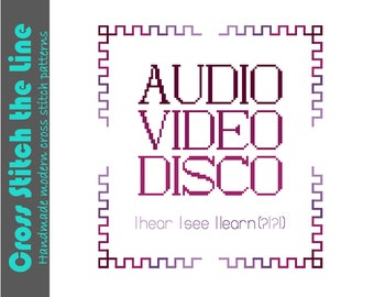 I hear I see I learn. Audio video disco. Tongue in cheek modern cross stitch sampler in Latin. Contemporary cross stitch pattern.