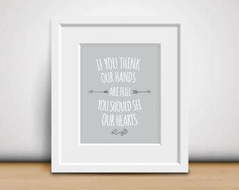 8x10 Download-Digital Print-Full Hands, Full Hearts - Home Decor - Family Art - Love - Arrows - Typographic Print - Motivational Poster