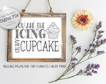 You Are The Icing On My Cupcake Sign, Wedding Reception Sign, Chalkboard Style Sign, Party Décor, Instant Download, Digital Files