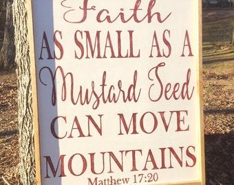 Faith like a mustard seed; Matthew 17:20; scripture signs