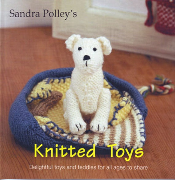 Knitted toys pattern book written by Sandra Polley from novice
