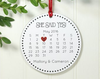 Just Engaged Christmas Ornament Engagement Gift Wedding Ornament Wedding Gift Calendar Personalized Ornament She Said Yes! IB2OFSO