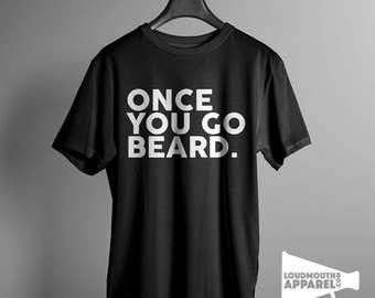 Once You Go Beard Men's T-Shirt Humour Tee