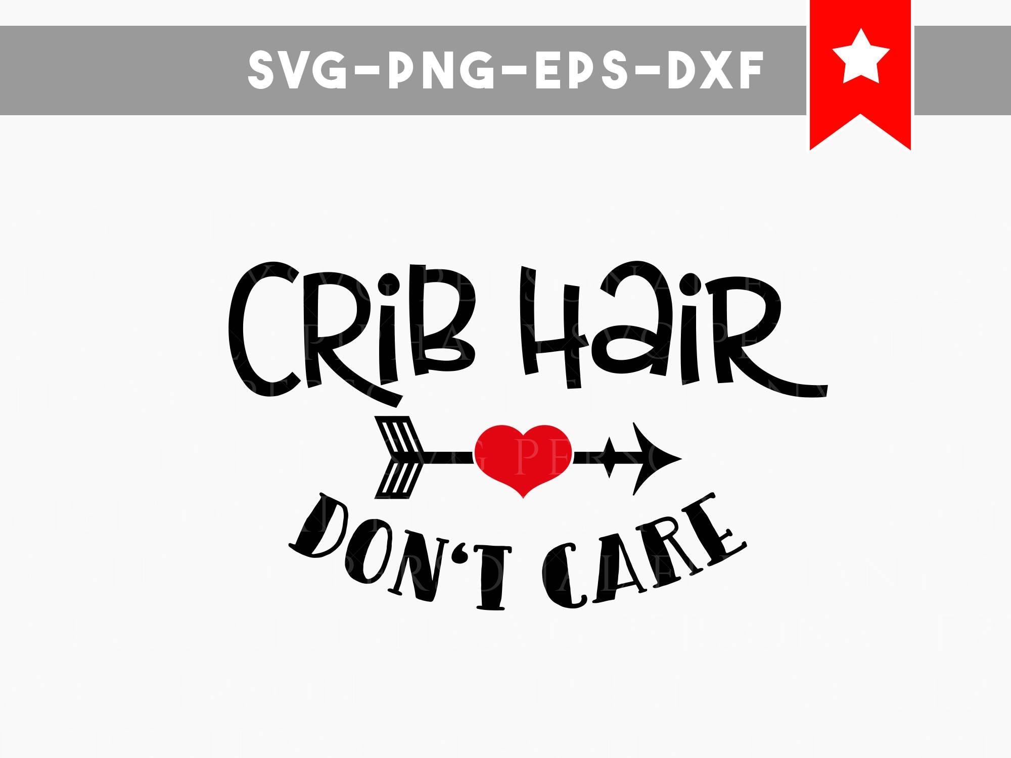 Crib Hair Dont Care Svg Baby Svg Baby Onesie Svg Svg