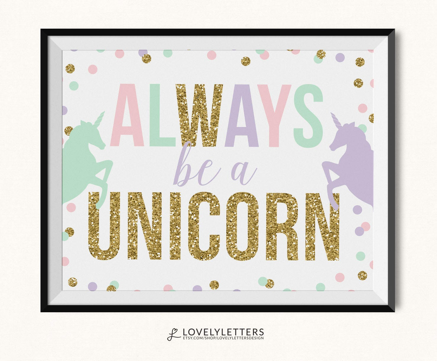 always be a unicorn print unicorn printable unicorn print. Black Bedroom Furniture Sets. Home Design Ideas