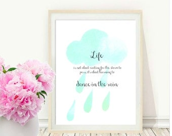 Printable Art, Dance In the Rain, Inspirational Quote, Wall Decor, instant Download, Wall Art, Home Decor